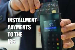 IRS Installment Payments
